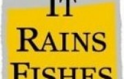 It Rains Fishes